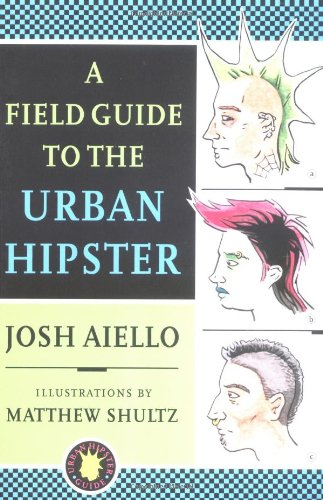 A Field Guide to the Urban Hipster