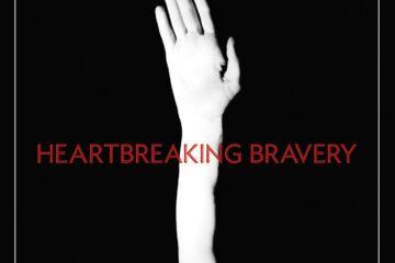Heartbreaking Bravery