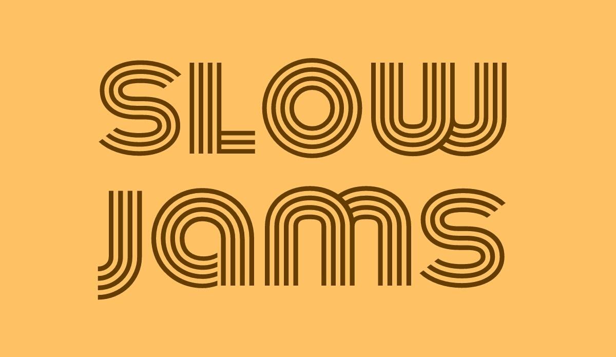 Slow Jams