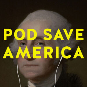 Pod Save America