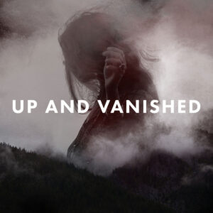 Up and Vanished Season 2